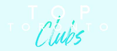 Top Toronto Clubs